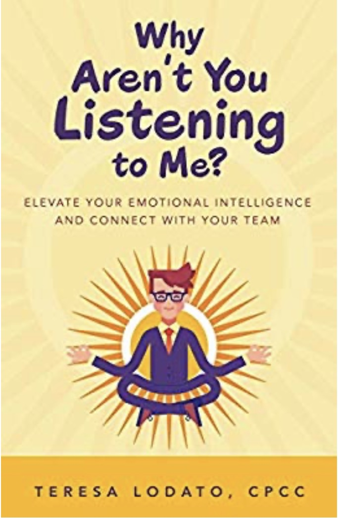 Why Aren't You Listening to Me?  Conscious Coaching, Leadership and Relationship Coach